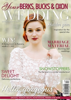 Your Berks, Bucks and Oxon Wedding magazine, Issue 80