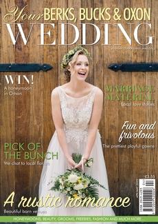 Your Berks, Bucks and Oxon Wedding magazine, Issue 82