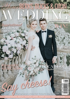 Issue 84 of Your Berks, Bucks and Oxon Wedding magazine