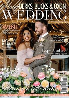 Your Berks, Bucks and Oxon Wedding magazine, Issue 91